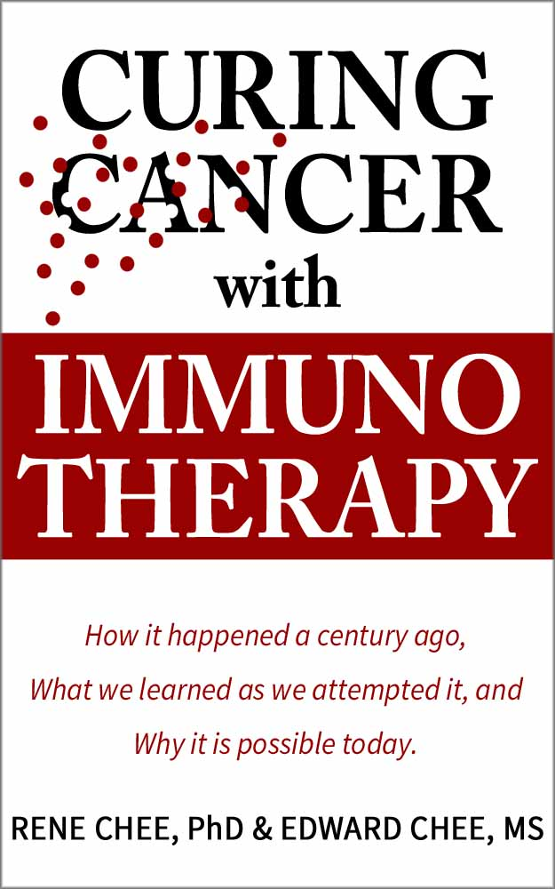 Curing Cancer with Immunotherapy. How it happened a century ago, What we learned as we attempted it, and Why it is possible today.